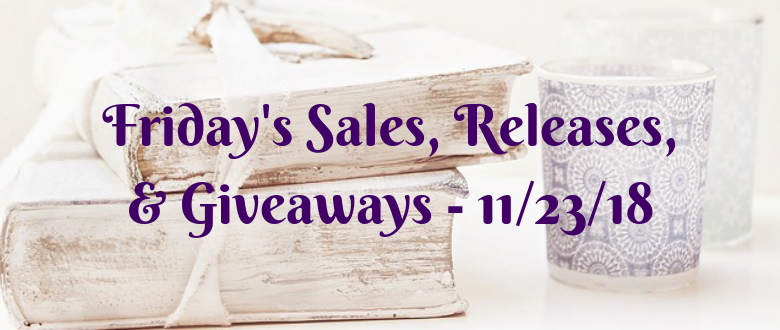 Friday's Sales, Releases, & Giveaways –11/30/18